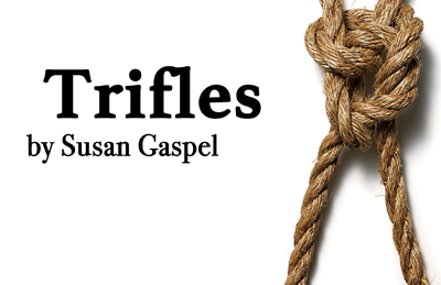 Trifles by Susan Gaspell